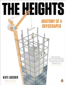 The Heights : Anatomy of a Skyscraper, Paperback / softback Book