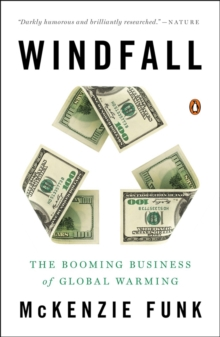 Windfall : The Booming Business of Global Warming, Paperback Book