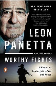 Worthy Fights : A Memoir of Leadership in War and Peace, Paperback Book