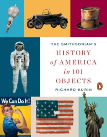 The Smithsonian's History Of America In 101 Objects, Paperback / softback Book