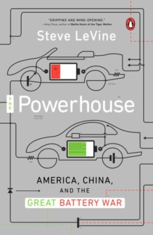 The Powerhouse : America, China and the Great Battery War, Paperback / softback Book