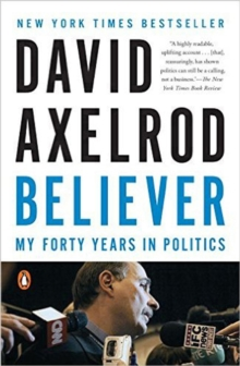 Believer : My Forty Years in Politics, Paperback / softback Book