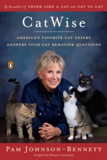 Catwise : America's Favorite Cat Expert Answers Your Cat Behavior Questions, Paperback Book