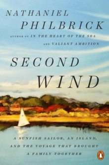 Second Wind : A Sunfish Sailor, an Island, and the Voyage That Brought a Family Together, Paperback Book
