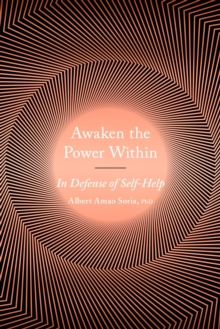 Awaken the Power within : In Defense of Self-Help, Paperback / softback Book