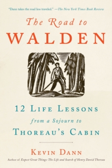 The Road to Walden : 12 Life Lessons from a Sojourn to Thoreau's Cabin, Paperback / softback Book