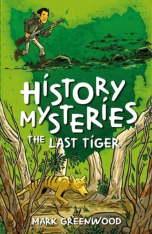 History Mysteries: The Last Tiger, Paperback Book