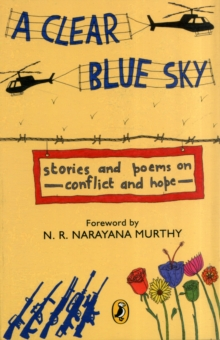 A Clear Blue Sky : Stories and Poems on Conflict and Hope, Paperback Book