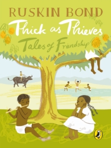 Thick As Thieves : Tales Of Friendship, Paperback Book