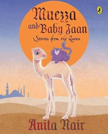 Muezza and Baby Jaan : Stories from the Quran, Hardback Book