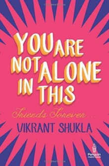 You are Not Alone in This : Friends Forever, Paperback Book