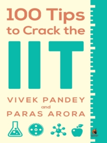 100 Tips to Crack the IIT, Paperback Book