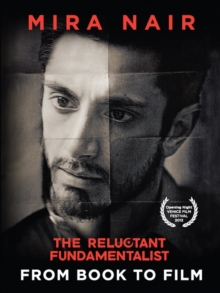 The Reluctant Fundamentalist : From Book to Film, Paperback Book