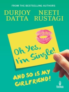 Ohh Yes, I'm Single : And So Is My Girlfriend, Paperback Book