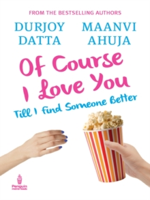 Of Course I Love You : Till I Find Someone Better, Paperback Book
