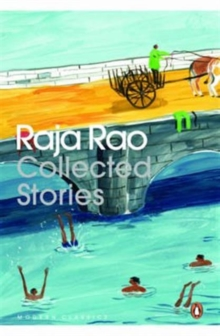 Raja Rao : Collected Stories, Paperback Book