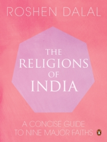 The Religions of India : A Concise Guide to Nine Major Faiths, Hardback Book