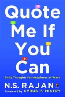 Quote Me If You Can : Daily Thoughts for Happiness at Work, Paperback Book