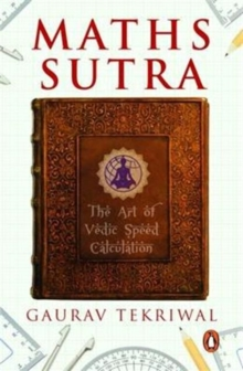 Maths Sutra : The Art of Vedic Speed Calculation, Paperback Book