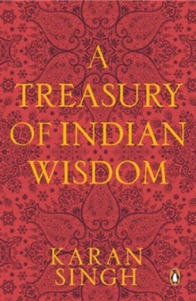 A Treasury of Indian Wisdom : An Anthology of Spiritual Learning, Paperback Book