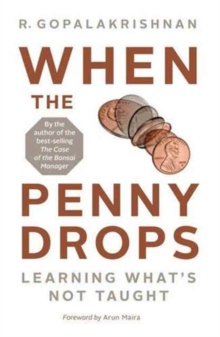 When the Penny Drops : Learning Whats Not Taught, Paperback Book