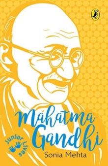 Junior Lives: : Mahatma Gandhi, Paperback / softback Book