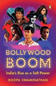 Bollywood Boom : India's Rise as a Soft Power, Paperback Book
