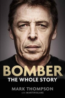 Bomber: The Whole Story, Paperback / softback Book
