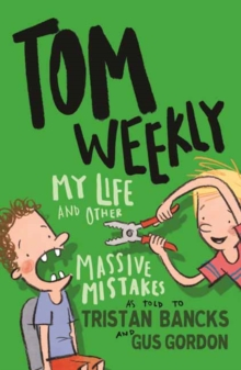 Tom Weekly 3 : My Life and Other Massive Mistakes, Paperback Book