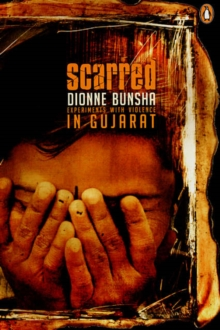 Scarred : Experiments with Violence in Gujarat, Paperback Book