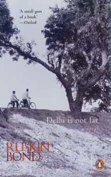 Delhi is Not Far : A Novel, Paperback Book