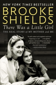 There Was A Little Girl : The Real Story of My Mother and Me, Paperback / softback Book