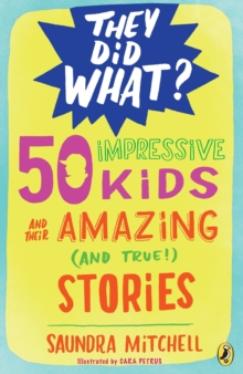 50 Impressive Kids And Their Amazing (And True) Stories, Paperback / softback Book