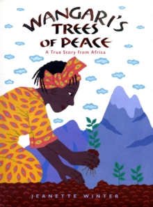 Wangari's Trees of Peace : A True Story from Africa, Hardback Book