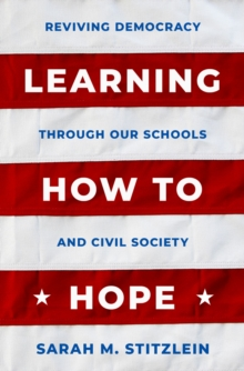 Learning How to Hope : Reviving Democracy through our Schools and Civil Society, EPUB eBook