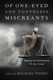 Of One-eyed and Toothless Miscreants : Making the Punishment Fit the Crime?, Hardback Book