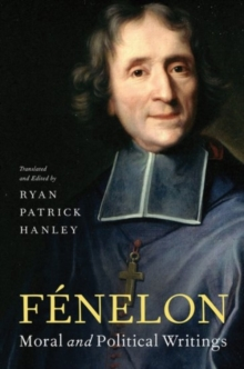 Fenelon : Moral and Political Writings, Paperback / softback Book