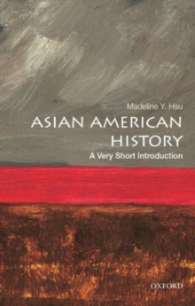 Asian American History: A Very Short Introduction, Paperback / softback Book