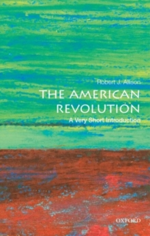 The American Revolution: A Very Short Introduction, Paperback / softback Book