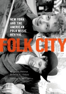 Folk City : New York and the American Folk Music Revival, PDF eBook