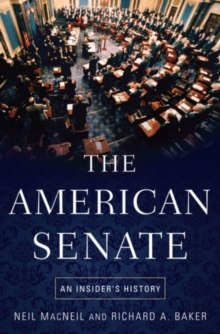 The American Senate : An Insider's History, Paperback Book
