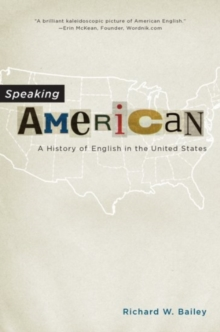 Speaking American : A History of English in the United States, Paperback Book