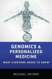 Genomics and Personalized Medicine : What Everyone Needs to Know (R), Paperback / softback Book