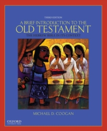 A Brief Introduction to the Old Testament : The Hebrew Bible In Its Context, Paperback / softback Book