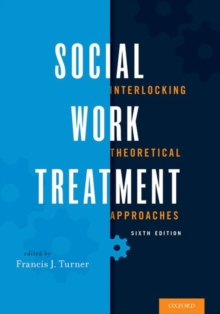 Social Work Treatment : Interlocking Theoretical Approaches, Hardback Book