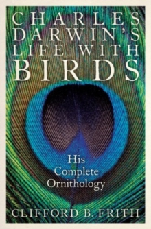 Charles Darwin's Life With Birds : His Complete Ornithology, Hardback Book