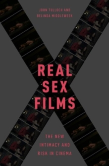 Real Sex Films : The New Intimacy and Risk in Cinema, Paperback / softback Book