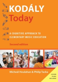 Kodaly Today : A Cognitive Approach to Elementary Music Education, Hardback Book