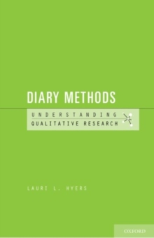Diary Methods : Understanding Qualitative Research, Paperback / softback Book
