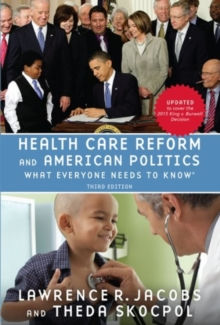 Health Care Reform and American Politics : What Everyone Needs to Know (R), Paperback Book